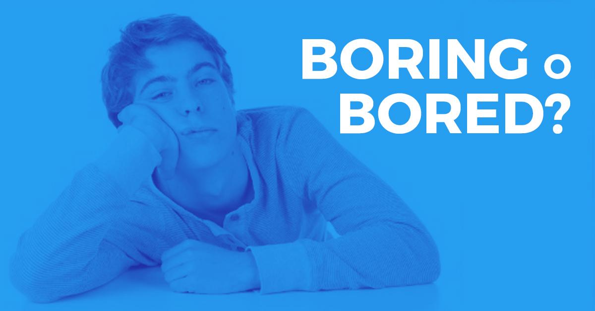 La Differenza Tra Boring e Bored