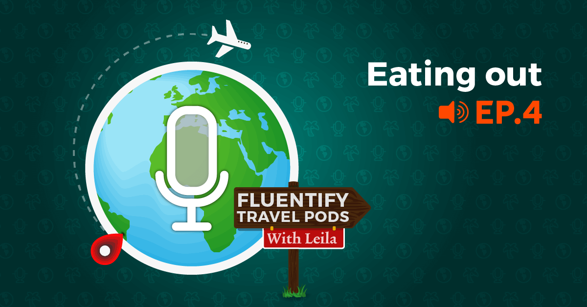 [PODCAST] Travel With Fluentify Ep.4: Eating Out