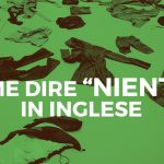 "Come Dire ""Niente"" In Inglese"